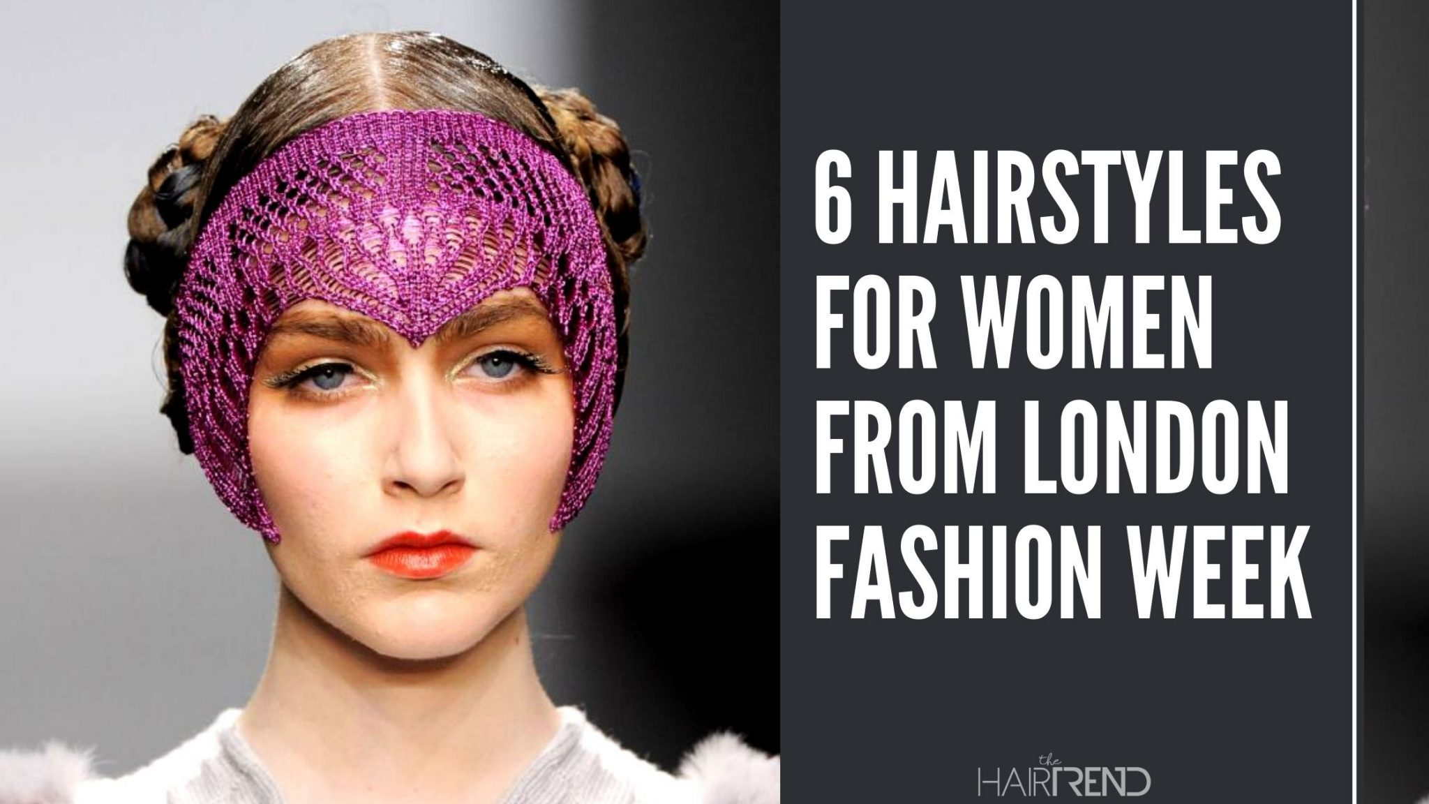 6 Hairstyles For Women From London Fashion Week