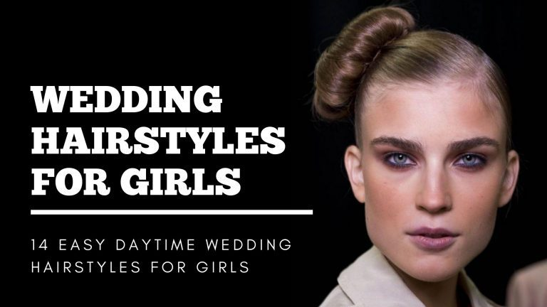 14 EASY DAYTIME WEDDING HAIRSTYLES FOR GIRLS
