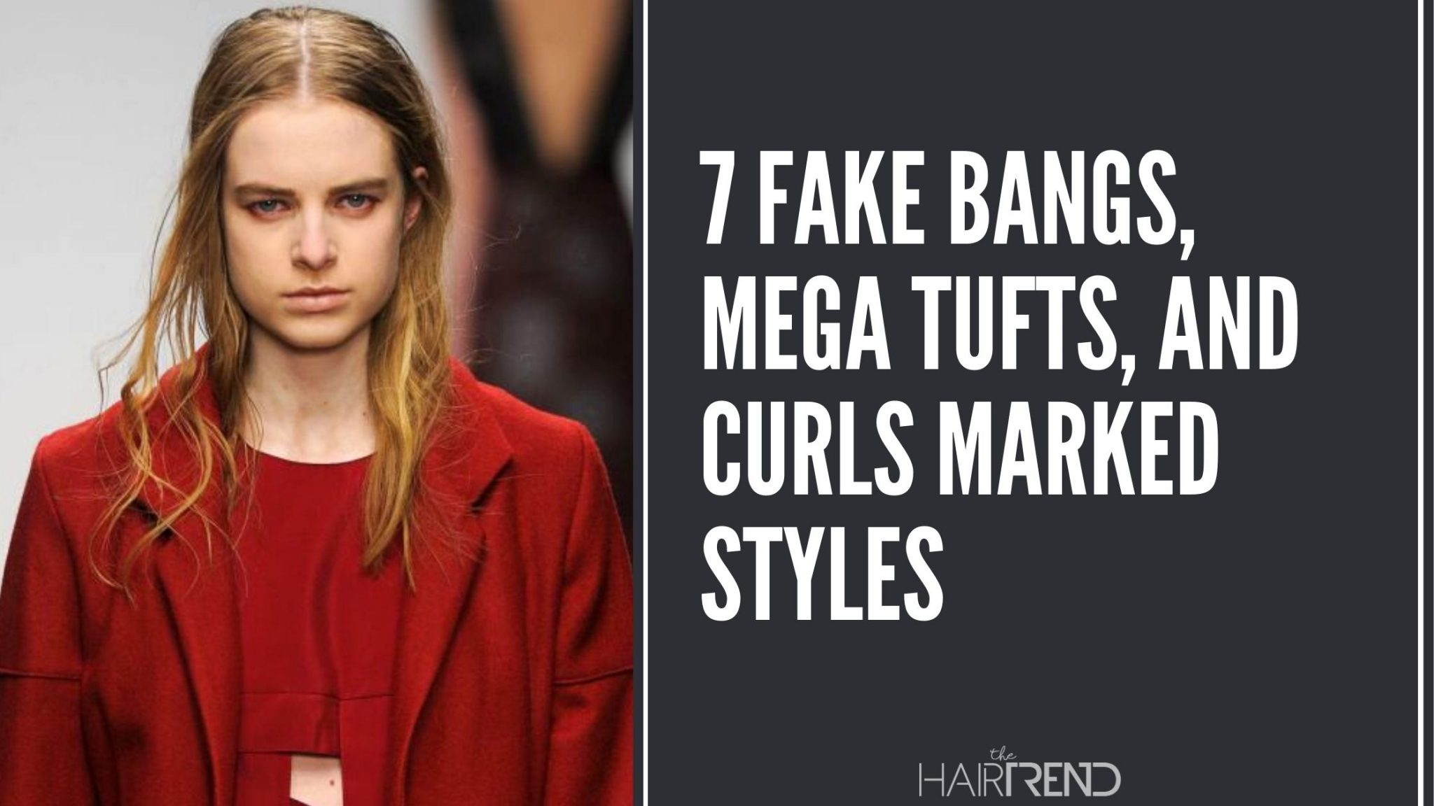 7 FAKE BANGS, MEGA TUFTS, AND CURLS MARKED STYLES
